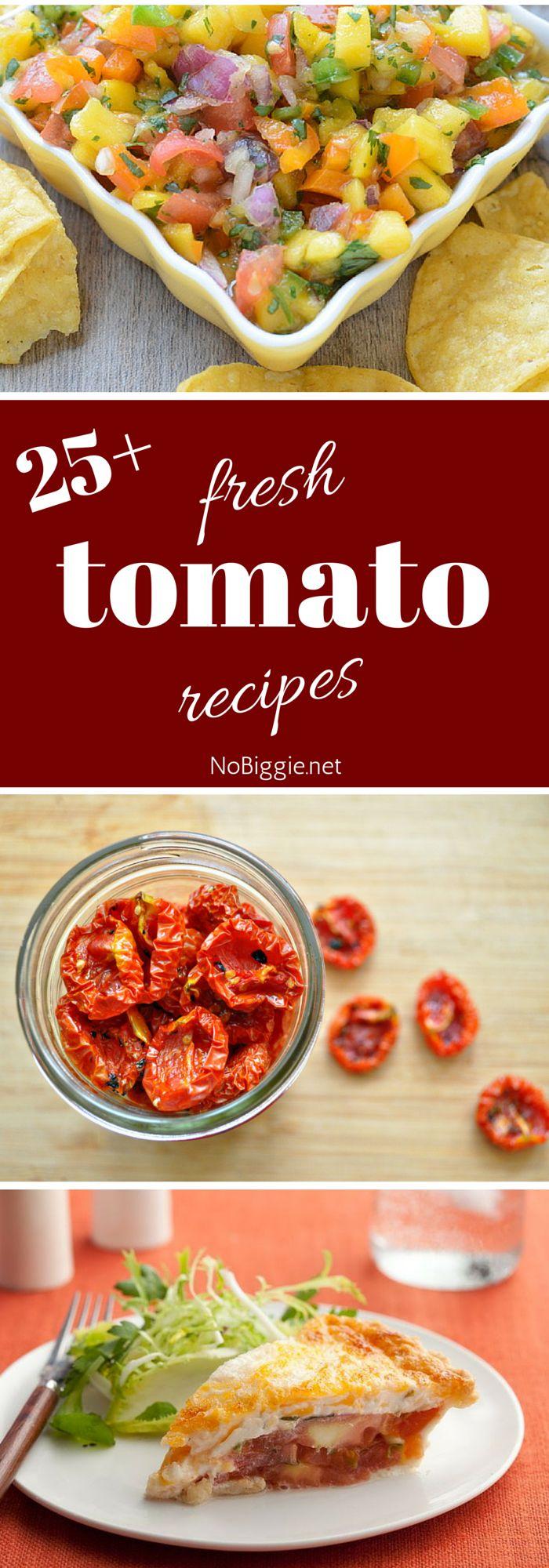 25+ fresh tomato recipes