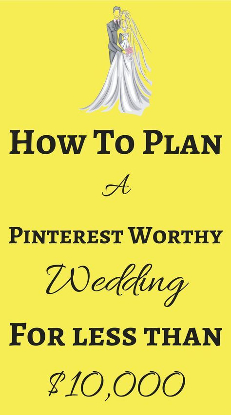 How To Plan Wedding Under 10000 Pinterest Planning And Budget