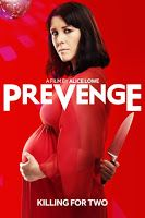 Resident Film Snob: Prevenge - Alice Lowe (2017) Faux horror chic. If you like that sort of thing.