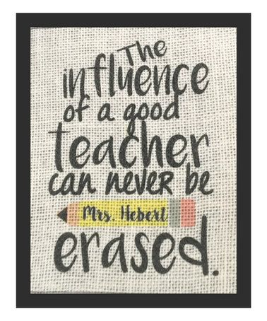 influence of a good teacher personalized burlap print - Teacher Pictures To Print
