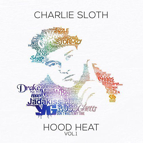 Charlie Sloth-Hood Heat 1 - Charlie Sloth-Hood Heat 1