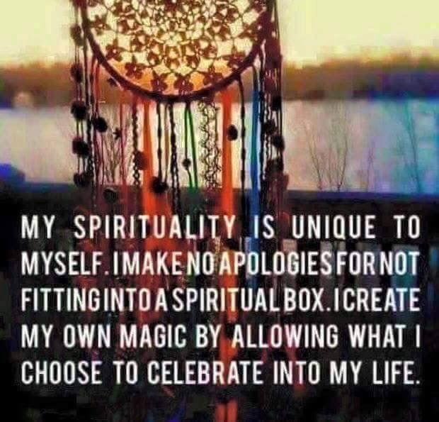 My spirituality is unique to myself ...
