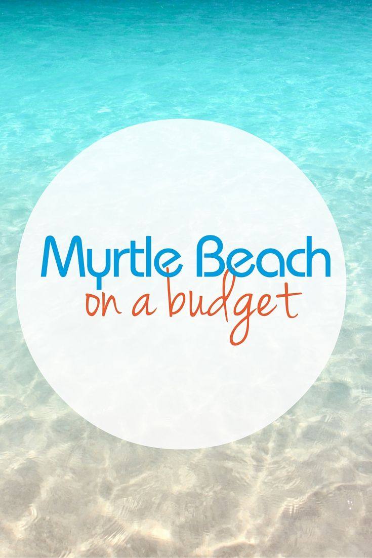 Best 25 myrtle beach vacation ideas on pinterest myrtle for Beach vacations on a budget