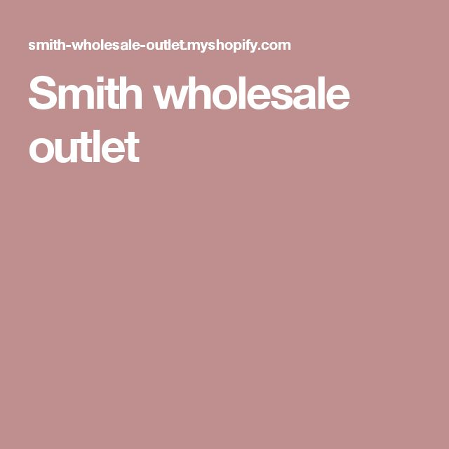Smith wholesale outlet