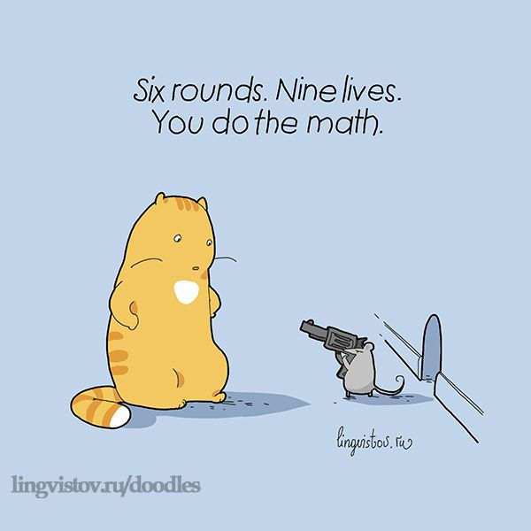 Six rounds. Nine lives. You do the math. 40 Funny Doodles For Cat Lovers and Your Cat Crazy Lady Friend grumpy tom talking nyan instagram pinterest facebook twitter comic pictures youtube