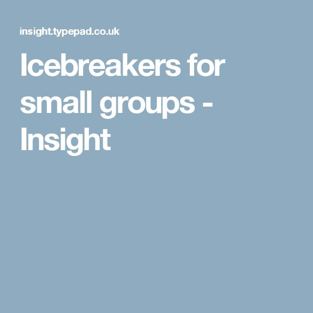 Icebreakers for small groups - Insight