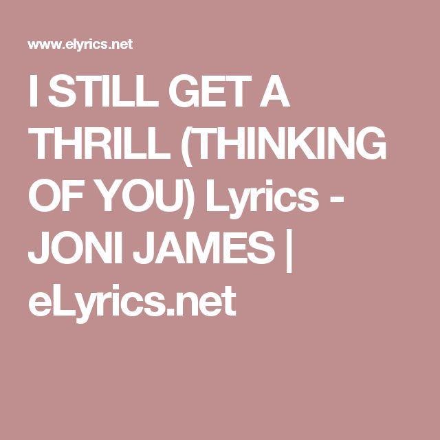 I STILL GET A THRILL (THINKING OF YOU) Lyrics - JONI JAMES   eLyrics.net