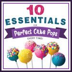 10 Essentials for Perfect Cake Pops Every Time ~ lots of cake pop tutorials