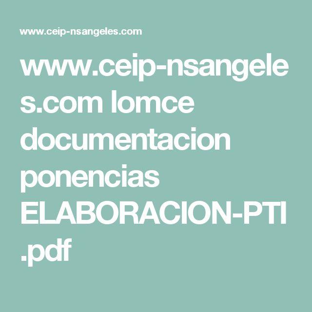 www.ceip-nsangeles.com lomce documentacion ponencias ELABORACION-PTI.pdf