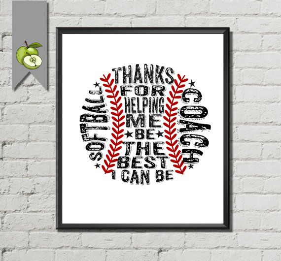 """Softball Coach Appreciation gift """"Thanks for helping me be the best i can be"""" Coach typography Softball DIY Printable art print birthday"""