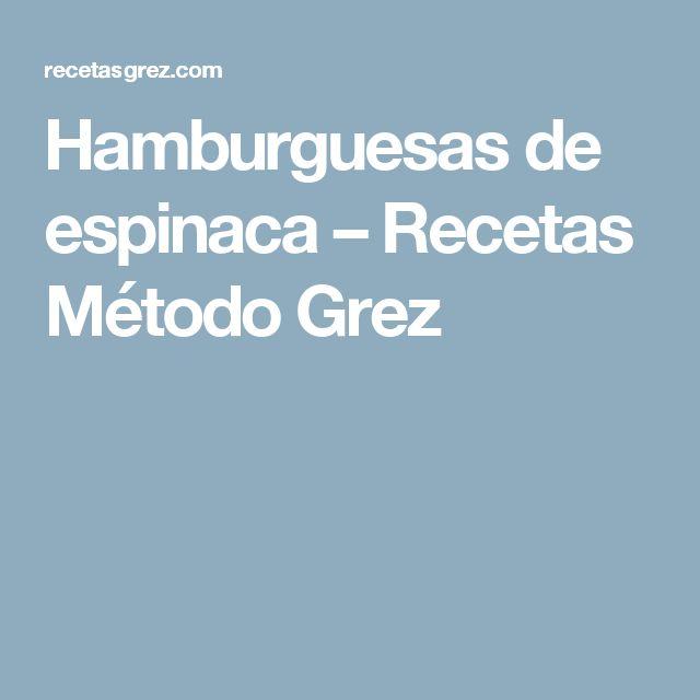 Hamburguesas de espinaca – Recetas Método Grez