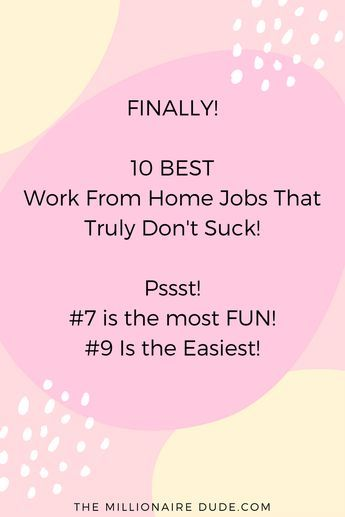Finally 10 Best Work From Home Jobs That Truly Don't Suck! #7 Is the most FUN #9 is the Easiest!