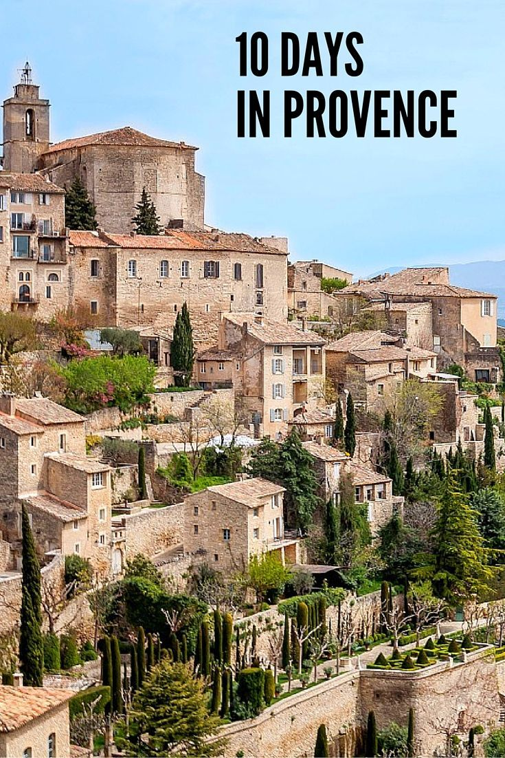 This 10-day itinerary for the South of France includes Roman ruins, the markets of Provence, a drive through wine country, and more.