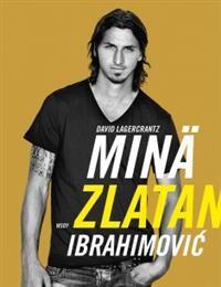 http://www.adlibris.com/fi/product.aspx?isbn=9510392391   Nimeke: Minä, Zlatan Ibrahimovic - Tekijä: David Lagercrantz - ISBN: 9510392391 - Hinta: 11,20 €