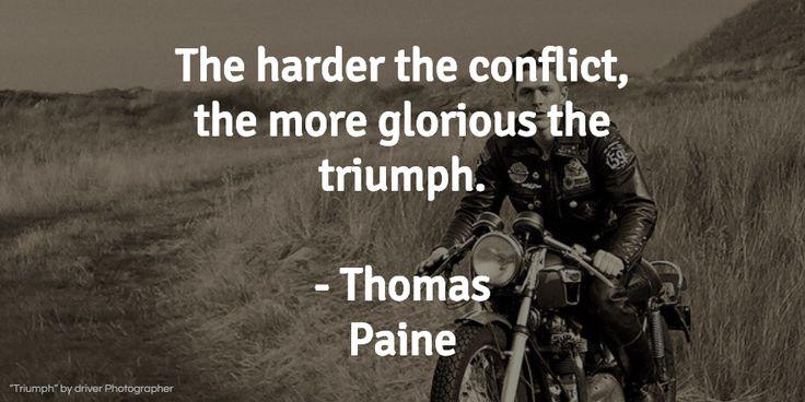 #conflict #Glory #Triumph #VitaminOfTheDay #ThomasPaine
