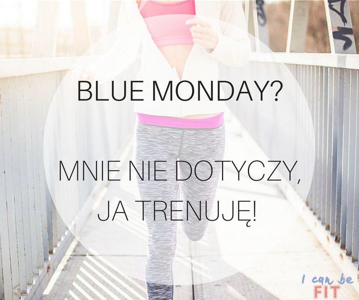 #fit #motivation #bluemonday