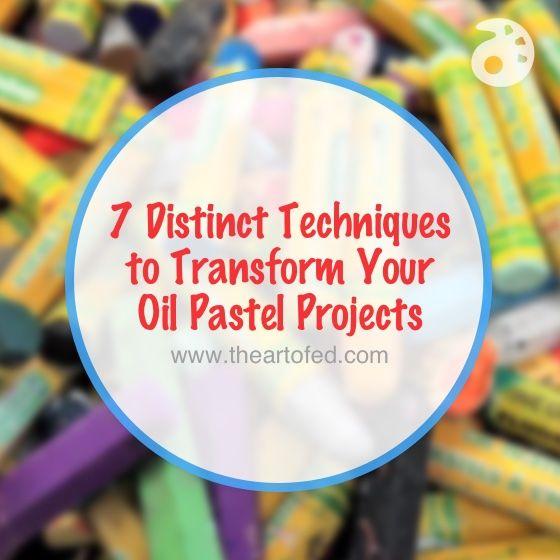 7 Distinct Techniques to Transform Your Oil Pastel Projects
