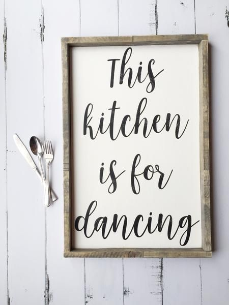 This Kitchen Is For Dancing | Farmhouse Style Wood Sign – Kathy Kyryluk