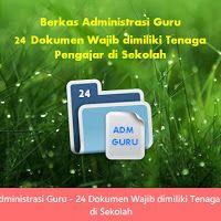 Berkas Administrasi Guru - 24 Dokumen Wajib dimiliki Tenaga Pengajar di Sekolah