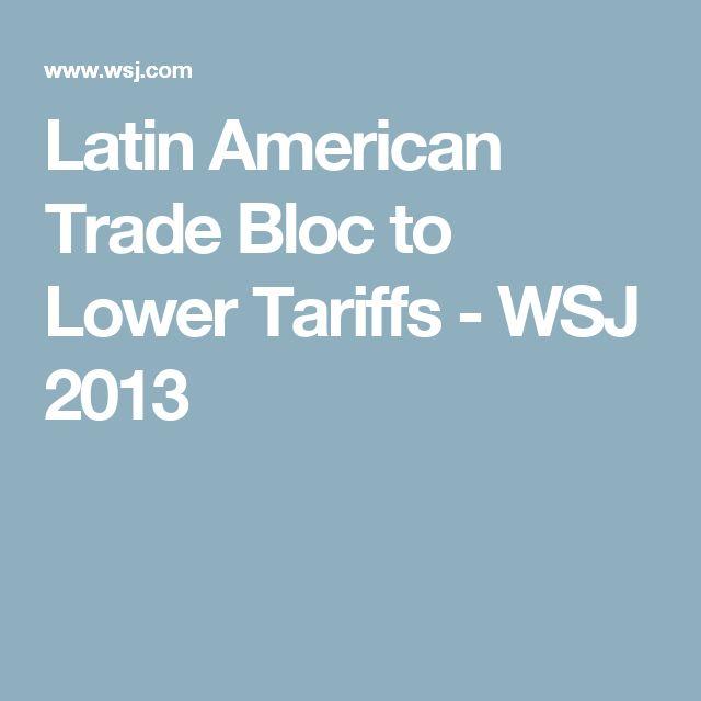 Latin American Trade Bloc to Lower Tariffs - WSJ 2013