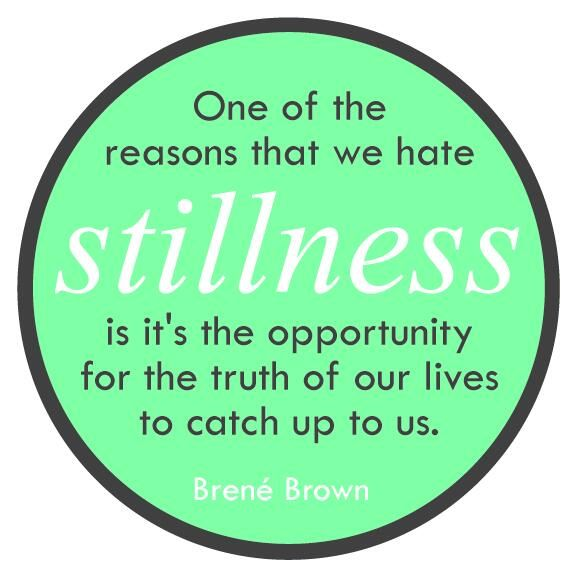 Brene Brown: Calm and Stillness