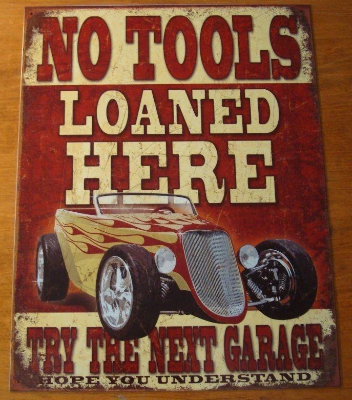 NO TOOLS LOANED HERE GARAGE SIGN Hot Rod Car Part Automobile Repair Shop Decor  #RusticPrimitive