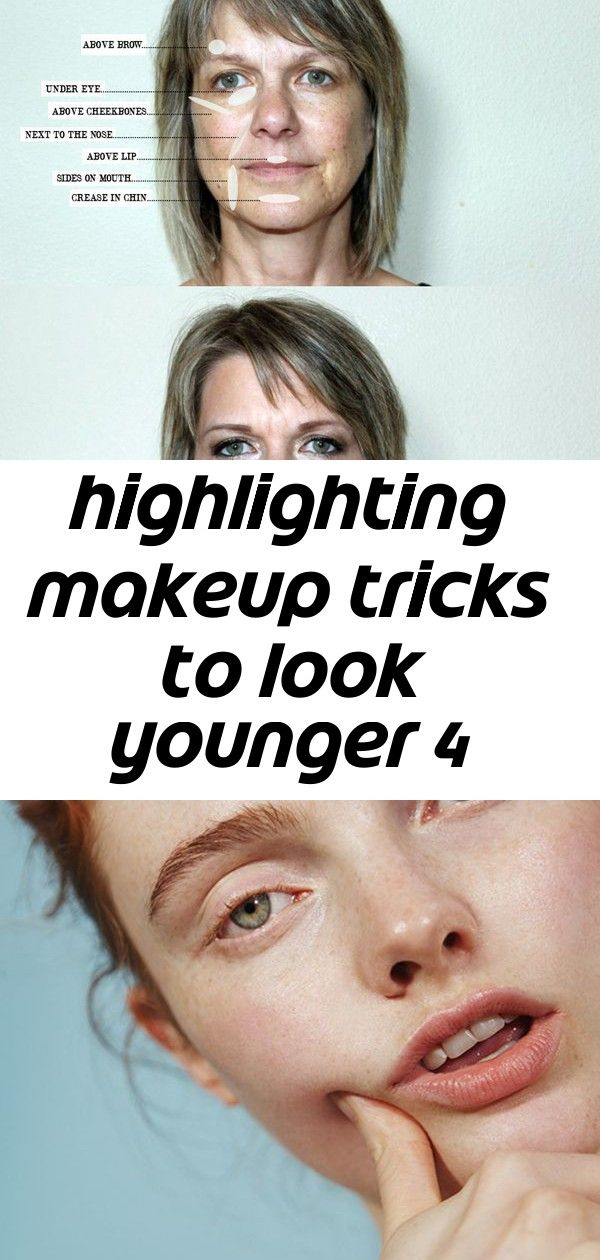 Highlighting Makeup Tricks To Look Younger 4 Makeup Tips Highlighter Makeup Look Younger
