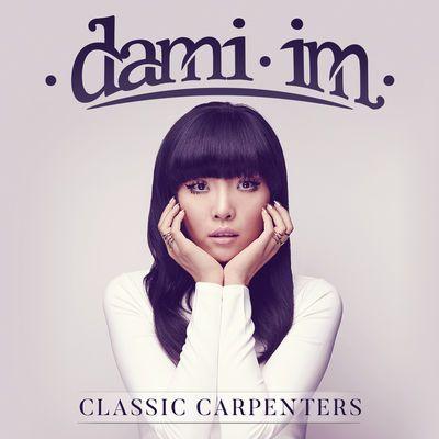 Dami Im-Classic Carpenters. Beautiful voice & orchestration. Top Album!!!