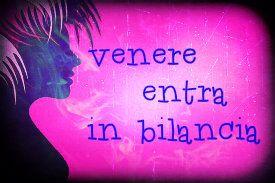 http://astrologia-pratica.blogspot.it/2015/11/venere-entra-in-bilancia.html Venere entra in Bilancia
