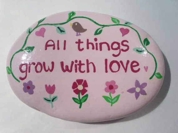 All Things Grow With Love Hand Painted Pebble by Quacraft on Etsy, £4.00