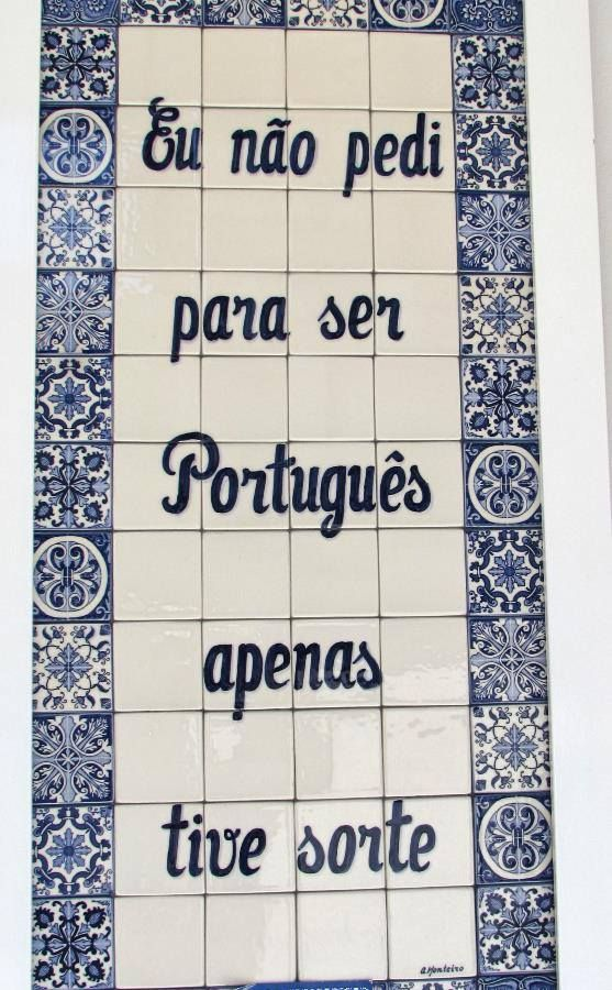 I did not ask to be Portuguese, I was just lucky! #portugueselanguage