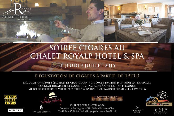 Venez participer à notre soirée cigares au Chalet RoyAlp Hôtel & Spa, le jeudi 9 juillet 2015 pour l'ouverture du Jumping de Villars-sur-Ollon. Dégustation d'une sélection de cigare cubains à partir de 19h00, démonstration d'un rouleur de cigare, cocktail dînatoire et coupe de champagne à CHF 85.- par personne Merci de confirmer votre présence à m.barrand@royalp.ch ou au +41 24 495 90 06