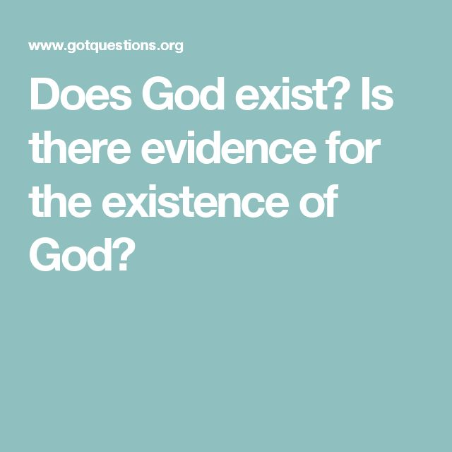 Does God exist? Is there evidence for the existence of God?