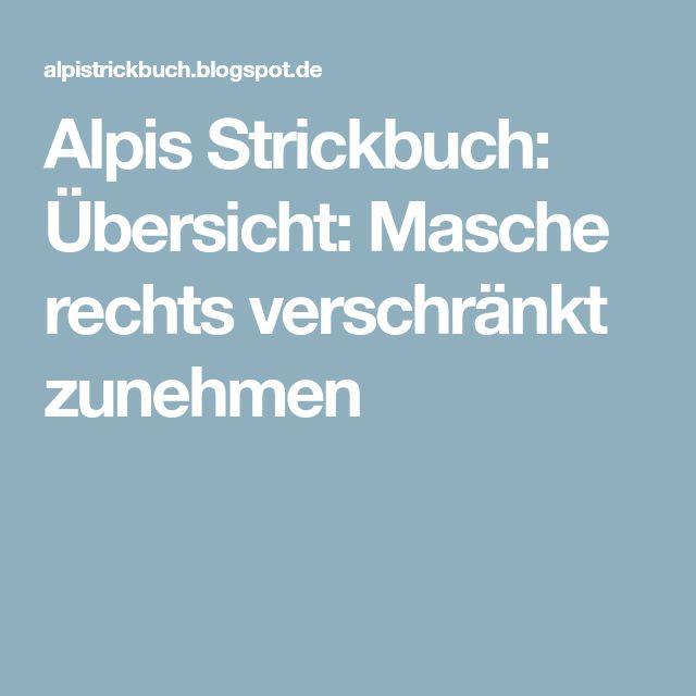 Alpis Strickbuch: Übersicht: Masche rechts verschränkt zunehmen