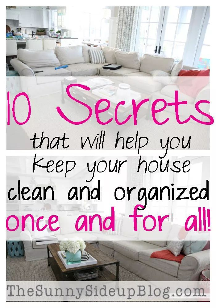 10 Secrets that will help you keep your house clean and organized once and for all! (Sunny Side Up)