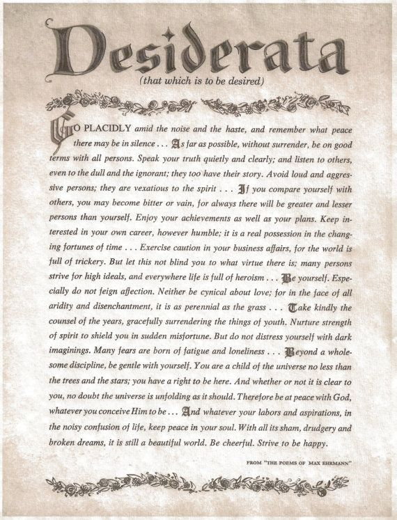 Desiderata -  Poem by Max Ehrmann.