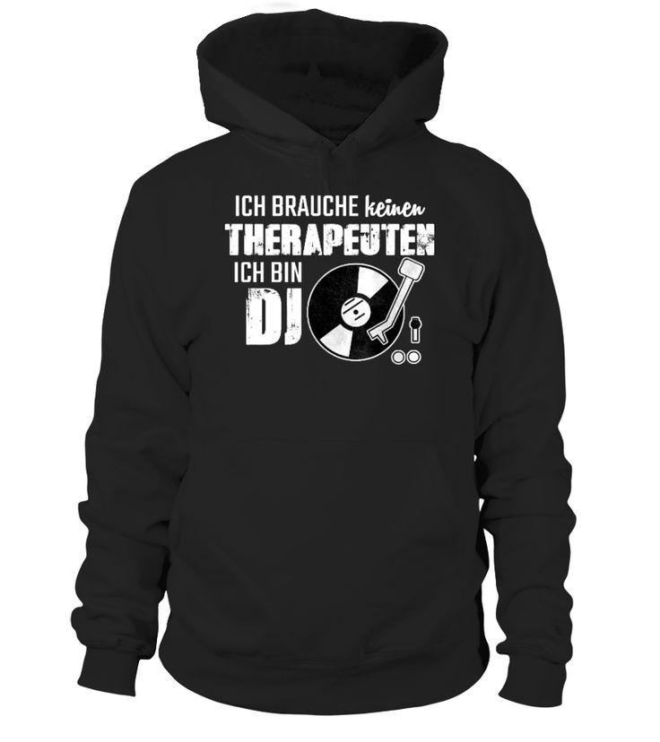 Dj, Dj Spruch, Ich brauche keinen Therapeuten ich bin Dj, Disco, Dance, Trance, Musik, Music, House, Dubstep, D j Geschenk, Geschenk für Dj, Djs, Platten, Schallplatte, Schallplatten, Aufleger, Dj Shirt, Dj Shirts, Dj Hoodie, Dj Hoodies, Dj lustig, Club, Musiker, Party