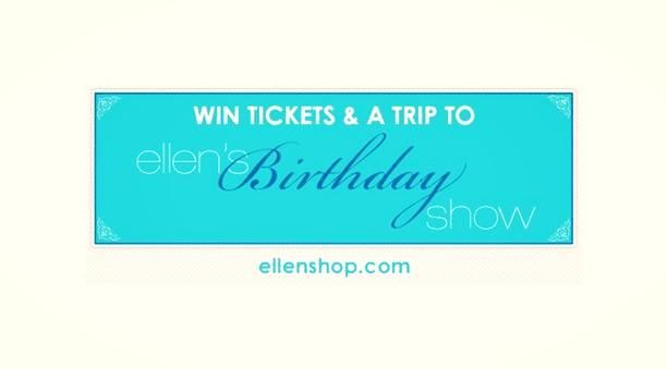 Win Tickets to Ellen's Birthday Show! YESSS PLEASE