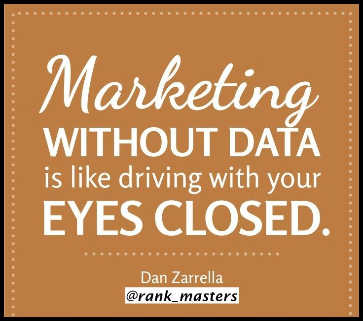 """ Marketing Without Data is Like Driving With Your Eyes Closed. "" - Dan Zarrella  #RankMasters"