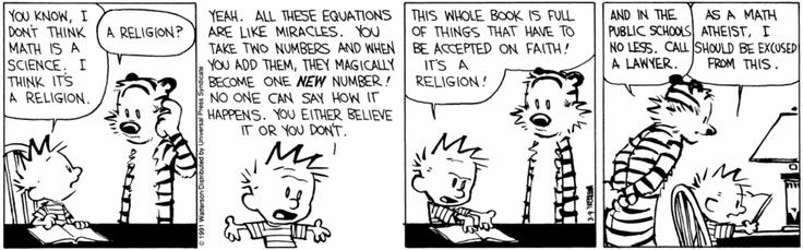 "Calvin & Hobbes ""Math Atheist"" cartoon.: Math Comic, Laughing, Education Comic, Schools Stuff, Funny Stuff, Fun Things, Calvin And Hobbes, I'M, Math Atheistcalvin"