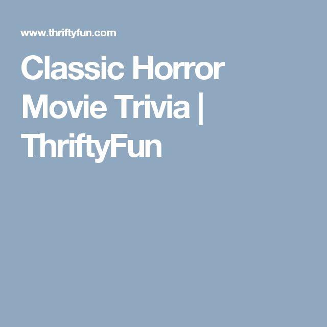 Classic Horror Movie Trivia | ThriftyFun