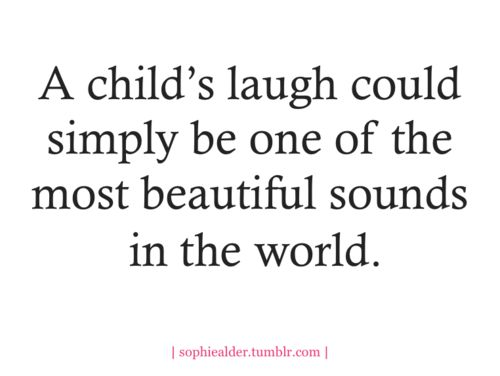 :)Beautiful Sounds, Child Laugh, Inspiration, Quotes, Children, So True, Things, Kids, Belly Laugh