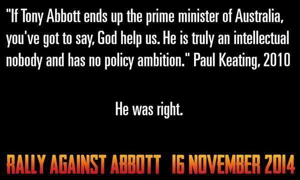 Paul Keating was right! #RallyAgainstAbbottAustralia #AusPol via @william7424 pic.twitter.com/56pA1WJP0b