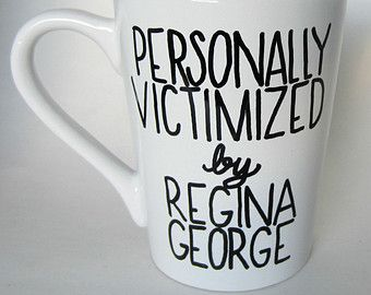 MEAN GIRLS Personally Victimized by Regina George white coffee mug with purple writing, Mean Girls quote