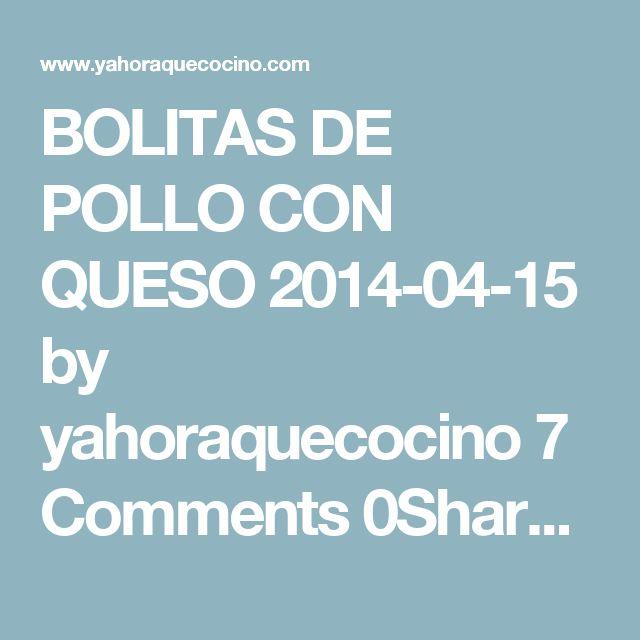 BOLITAS DE POLLO CON QUESO 2014-04-15 by yahoraquecocino 7 Comments 0Share Tweet 10.1kPin Como una especie de croqueta pero rellena de queso y pollo. LAS BOLITAS DE POLLO CON QUESO, ESTÁN HECHAS CON SOLO 3 INGREDIENTES, UNA PIZCA DE SAL Y OTRA DE PIMIENTA. SON IDEALES PARA UTILIZAR ESE POLLO QUE NOS HA SOBRADO DE LA COMIDA DEL DÍA ANTERIOR, UNA DE NUESTRAS RECETAS DE POLLO FAVORITAS! Hola! Hoy traemos una receta ideal para reciclar ese pollo asado que nos ha sobrado. Además es una receta…