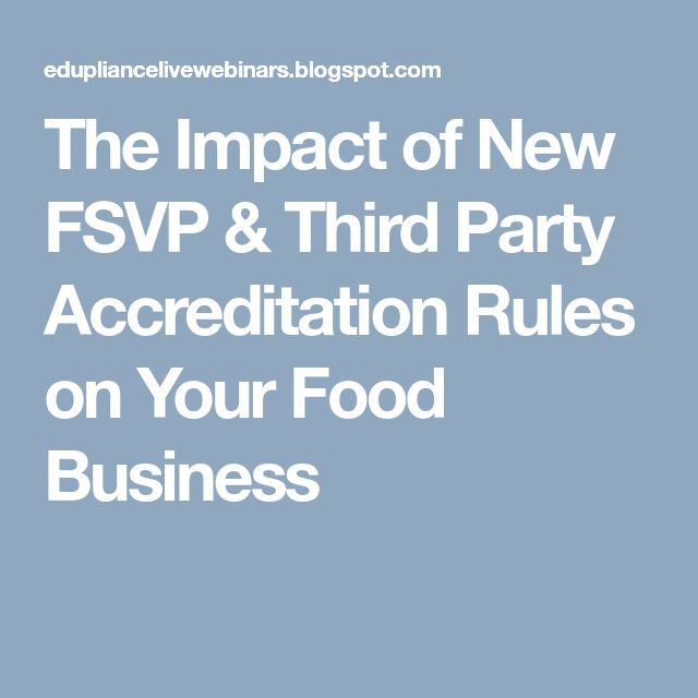 The Impact of New FSVP & Third Party Accreditation Rules on Your Food Business