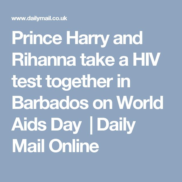 Prince Harry and Rihanna take a HIV test together in Barbados on World Aids Day   Daily Mail Online