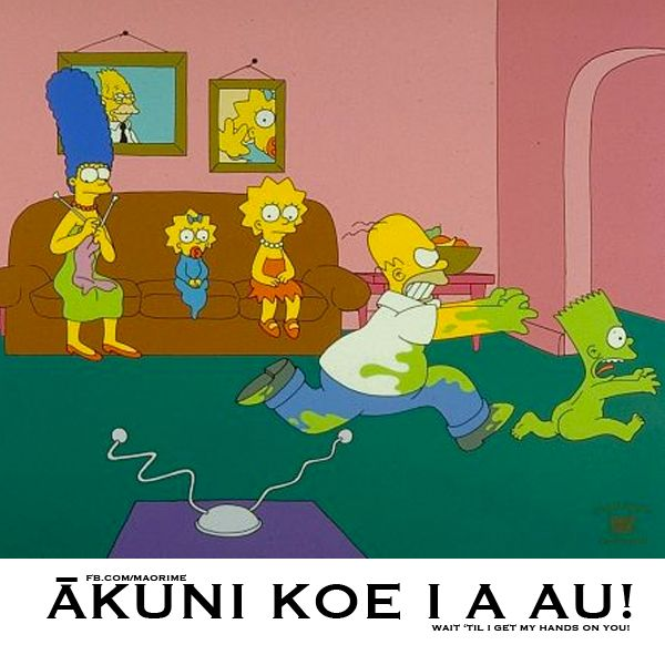Ākuni koe i a au! Wait 'til I get my hands on you.