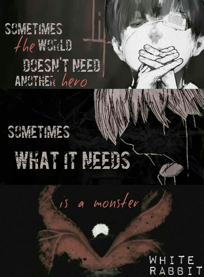 Sometimes the world doesn't need another hero, sometimes what it needs is a monster, text, sad, Kaneki Ken, dark hair, white hair, eye patch, ghoul, kagune; Tokyo Ghoul