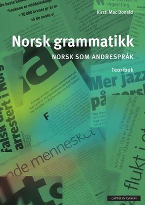 Norsk grammatikk Norsk som andrespråk. Teoribok. Cappelen Damm.